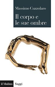 SIO in libreria - Il corpo e le sue ombre - Massimo Cuzzolaro